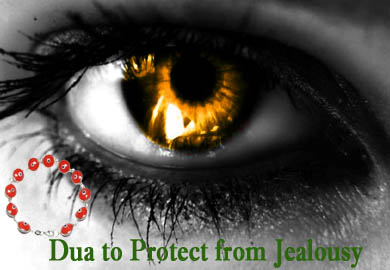 Dua to Protect from Jealousy - Quranic Solution