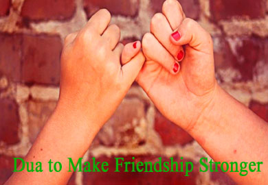 Dua to Make Friendship Stronger
