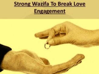 Powerful Wazifa To Break Engagement